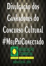 Divulgação Ganhadores Concurso Cultural #MeuPaiConectado